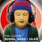 "New publication: Piotr Lutyński ""Buddha, Mars and deer"""